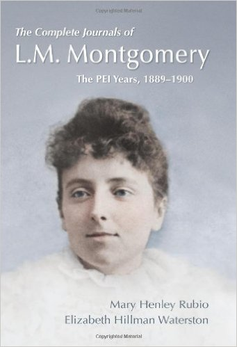 The Complete Journals of L.M. Montgomery: The PEI Years, 1889-1900